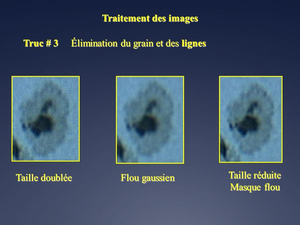 Truc # 3 Élimination des lignes L'élimination des lignes se fait ainsi: Traitement des images 1.Doublement de la résolution de l'image (ex. 72 144 dpi