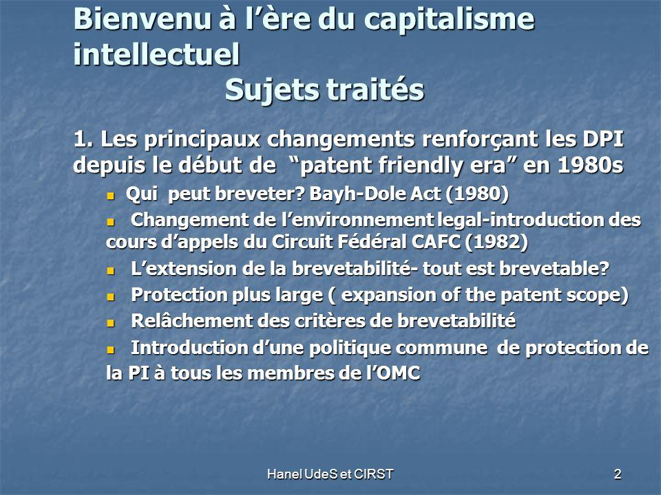 Hanel UdeS et CIRST 2 Bienvenu à lère du capitalisme intellectuel Sujets traités 1.