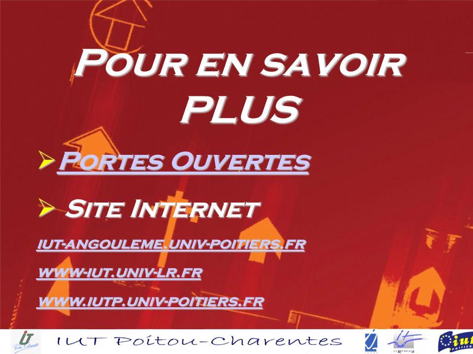 Pour en savoir PLUS Portes Ouvertes Portes Ouvertes Portes Ouvertes Portes Ouvertes Site Internet Site Internet iut-angouleme.univ-poitiers.fr www-iut.univ-lr.fr www.iutp.univ-poitiers.fr