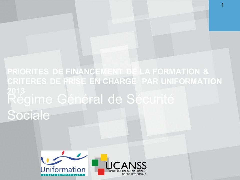 PRIORITES DE FINANCEMENT DE LA FORMATION & CRITERES DE PRISE EN CHARGE PAR UNIFORMATION 2013 1.