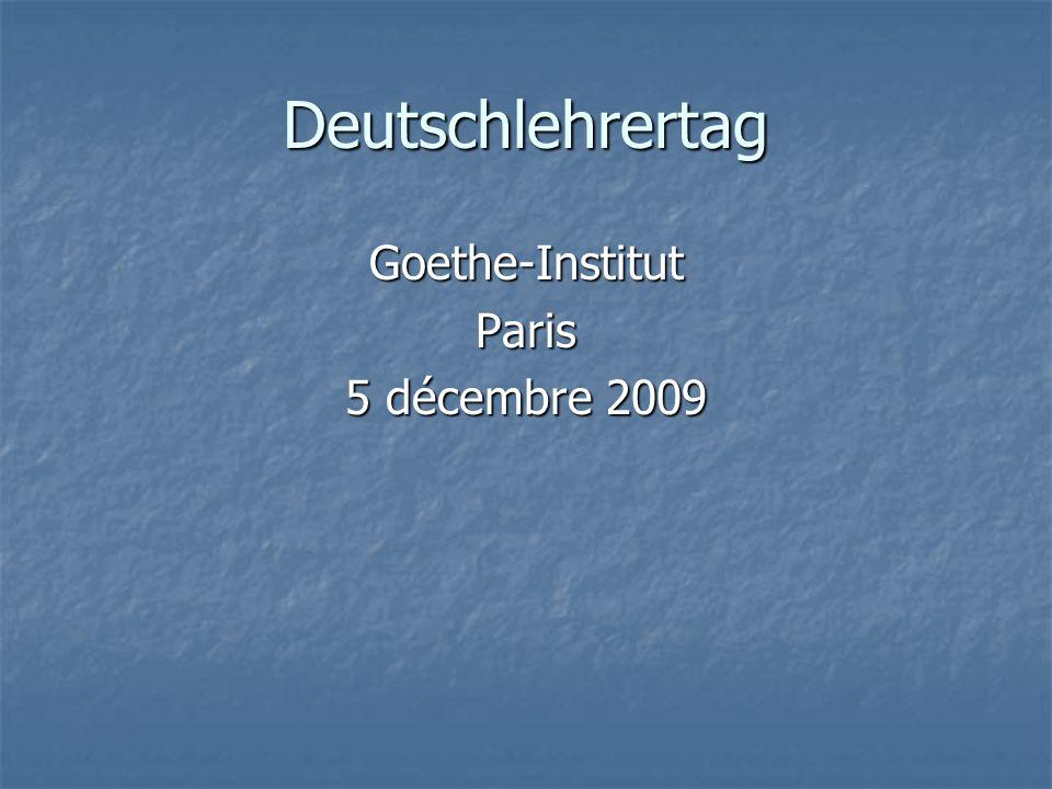 Deutschlehrertag Goethe-InstitutParis 5 décembre 2009