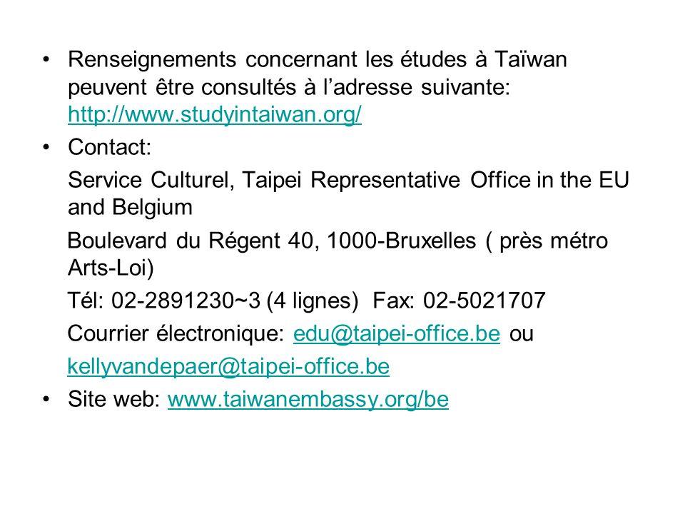 Renseignements concernant les études à Taïwan peuvent être consultés à ladresse suivante: http://www.studyintaiwan.org/ http://www.studyintaiwan.org/
