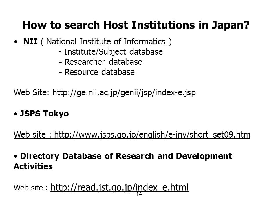 11 Flow of Procedure of JSPS Postdoctoral Fellowship FNRS evaluate the applications 1 fellowships per year (2 for all Belgium) JSPS Tokyo takes the final decision Candidates from all Research Institutions apply to FNRS
