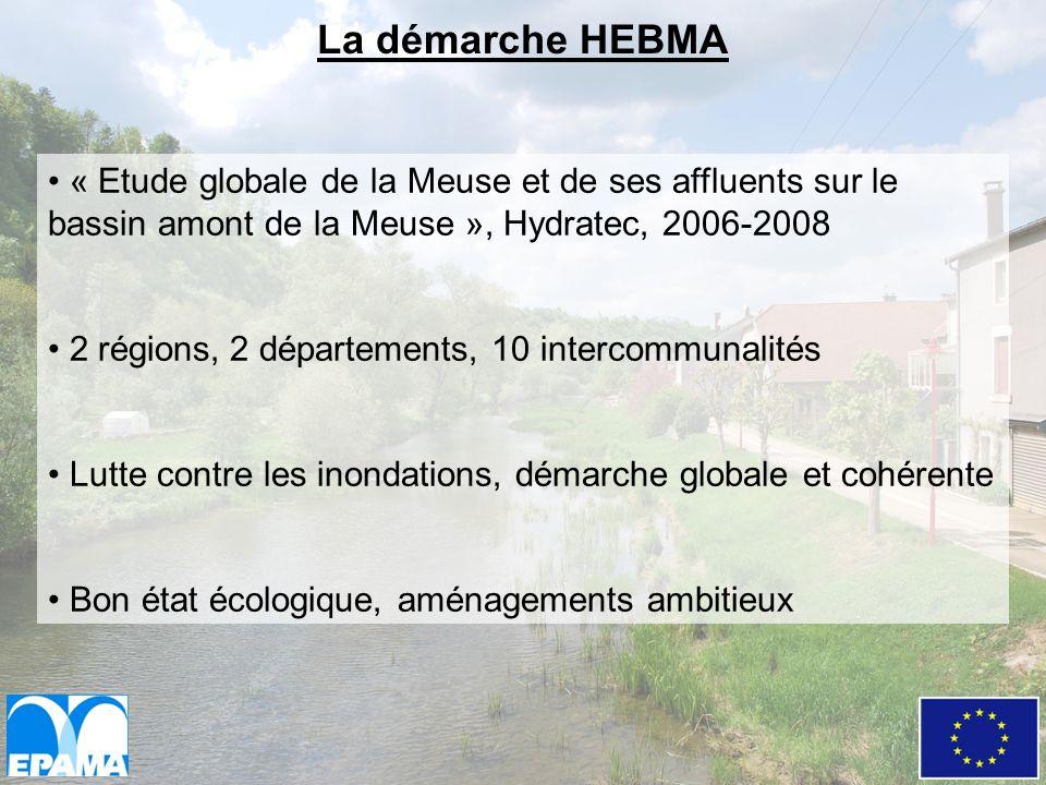 La démarche HEBMA « Etude globale de la Meuse et de ses affluents sur le bassin amont de la Meuse », Hydratec, 2006-2008 2 régions, 2 départements, 10