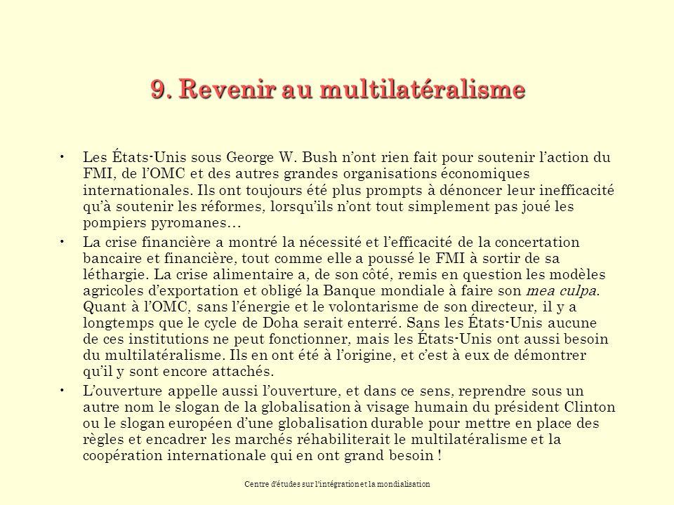 Centre détudes sur lintégration et la mondialisation 9.
