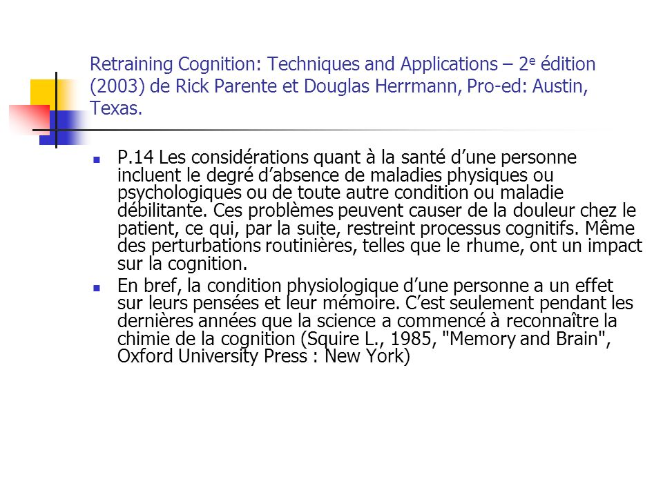 Retraining Cognition: Techniques and Applications – 2 e édition (2003) de Rick Parente et Douglas Herrmann, Pro-ed: Austin, Texas.