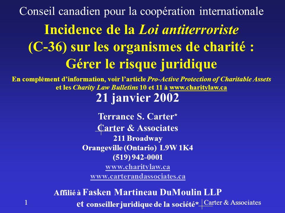 Carter & Associates42 Lorganisme devra examiner et surveiller ses relations internationales pour se protéger contre tout mandataire susceptible de faciliter directement ou indirectement des activités terroristes.