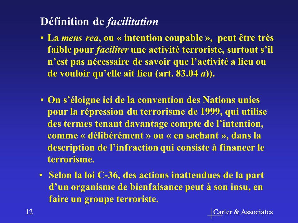 Carter & Associates12 Définition de facilitation La mens rea, ou « intention coupable », peut être très faible pour faciliter une activité terroriste,