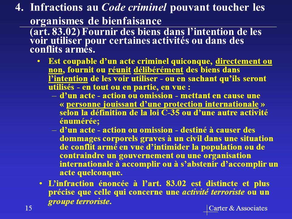 Carter & Associates15 Est coupable dun acte criminel quiconque, directement ou non, fournit ou réunit délibérément des biens dans lintention de les vo