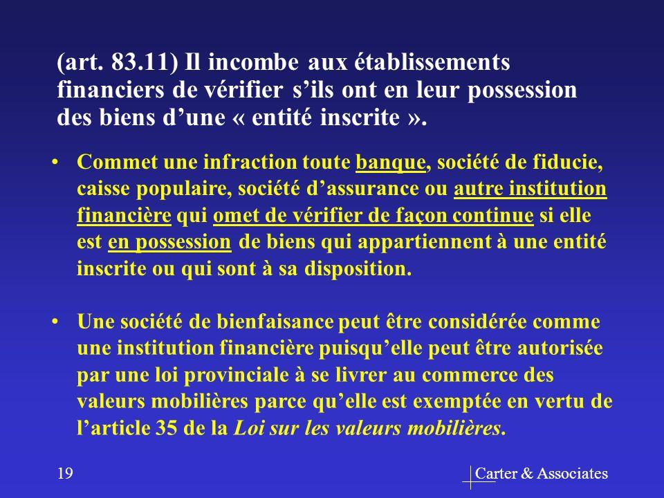 Carter & Associates19 (art. 83.11) Il incombe aux établissements financiers de vérifier sils ont en leur possession des biens dune « entité inscrite »