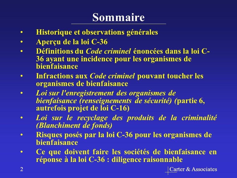Carter & Associates2 Sommaire Historique et observations générales Aperçu de la loi C-36 Définitions du Code criminel énoncées dans la loi C- 36 ayant