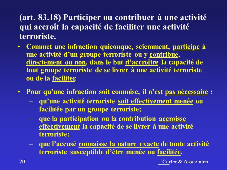 Carter & Associates20 Pour quune infraction soit commise, il nest pas nécessaire : –quune activité terroriste soit effectivement menée ou facilitée pa