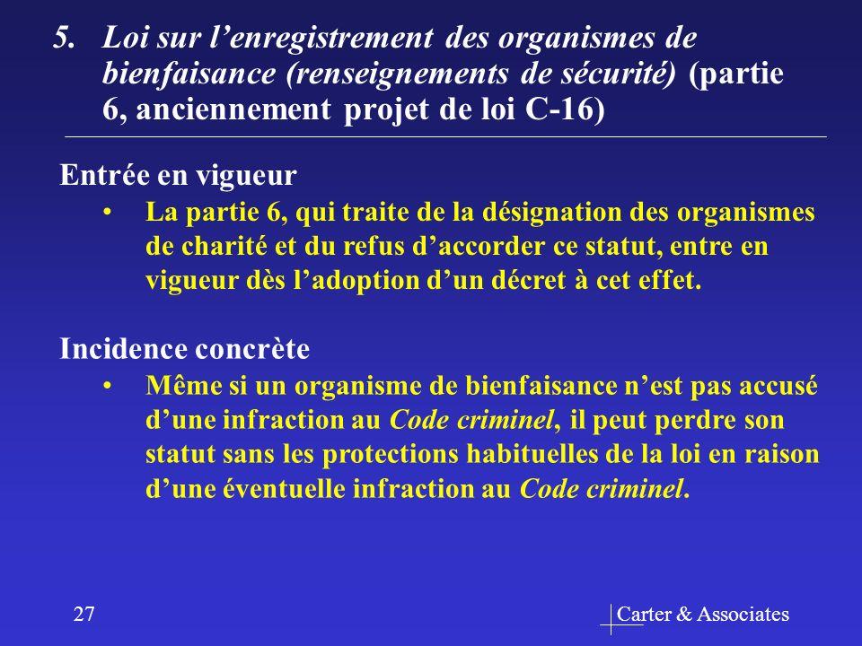 Carter & Associates27 5.Loi sur lenregistrement des organismes de bienfaisance (renseignements de sécurité) (partie 6, anciennement projet de loi C-16