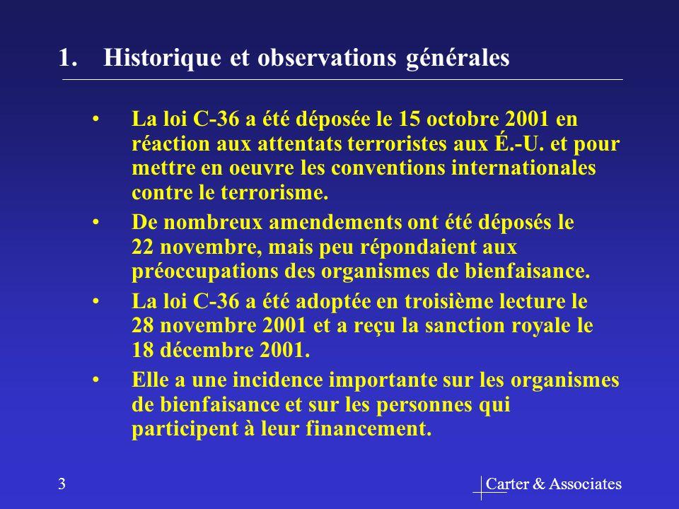 Carter & Associates3 1.Historique et observations générales La loi C-36 a été déposée le 15 octobre 2001 en réaction aux attentats terroristes aux É.-U.