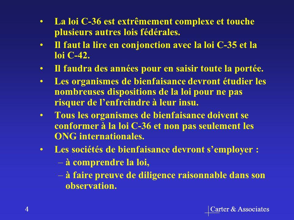 Carter & Associates4 La loi C-36 est extrêmement complexe et touche plusieurs autres lois fédérales.