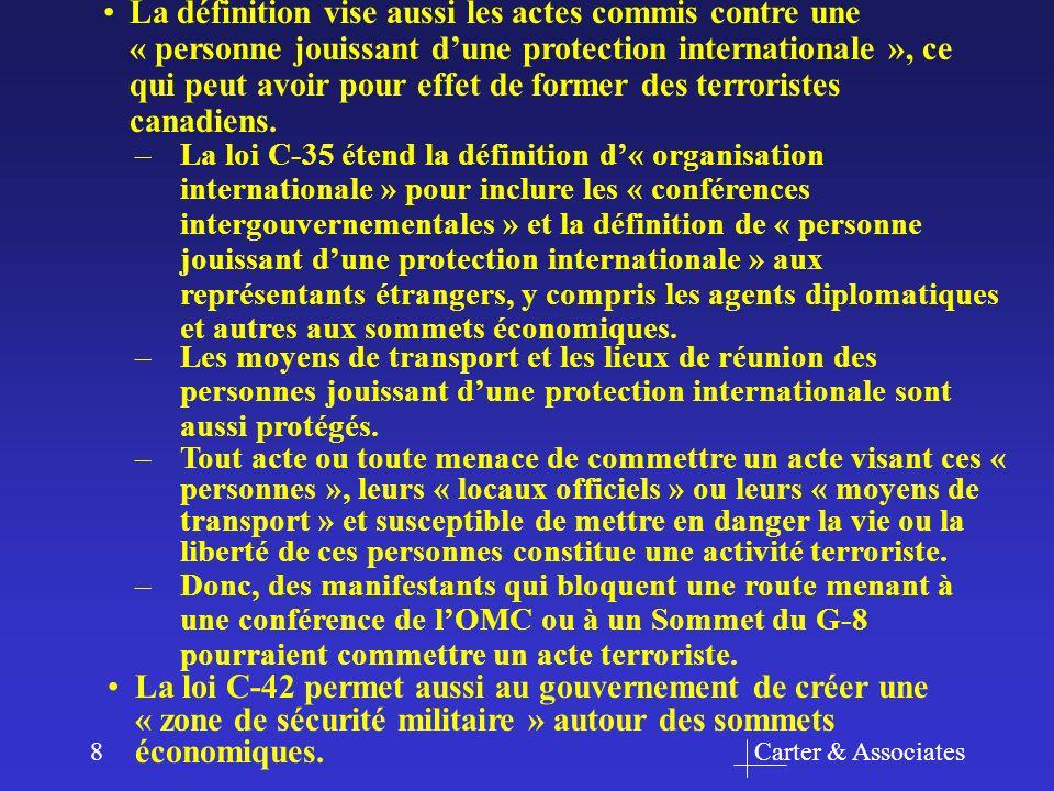 Carter & Associates8 La définition vise aussi les actes commis contre une « personne jouissant dune protection internationale », ce qui peut avoir pour effet de former des terroristes canadiens.
