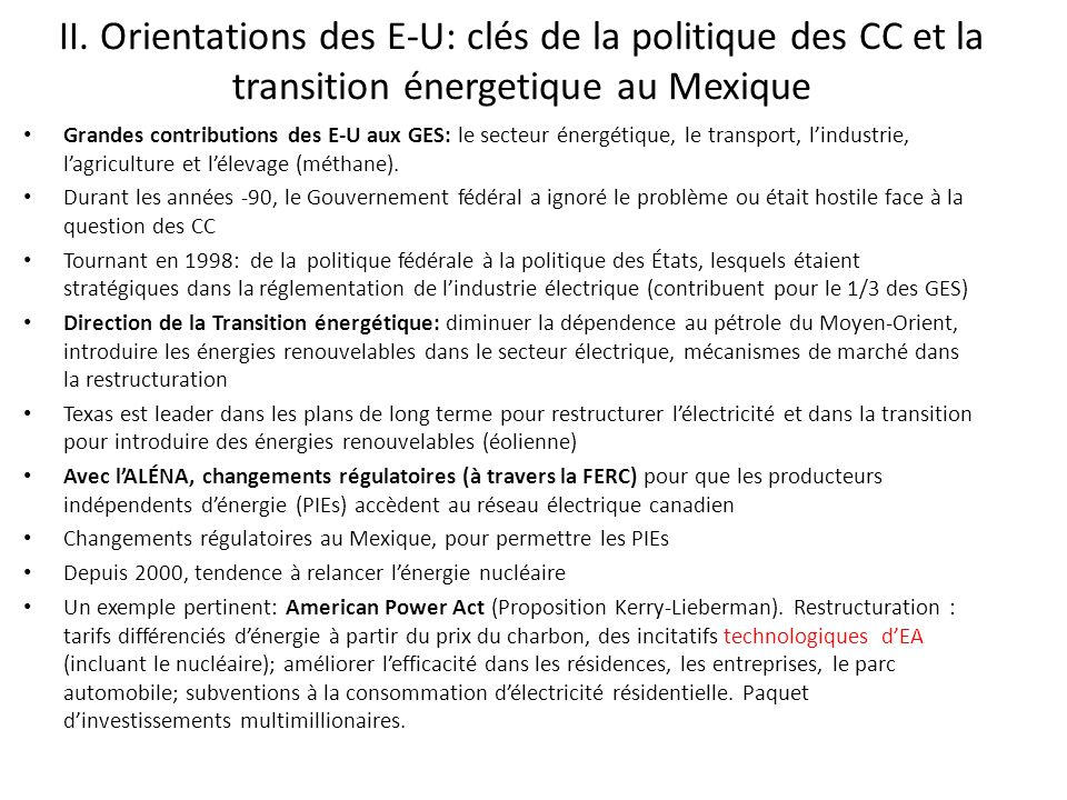 II. Orientations des E-U: clés de la politique des CC et la transition énergetique au Mexique Grandes contributions des E-U aux GES: le secteur énergé
