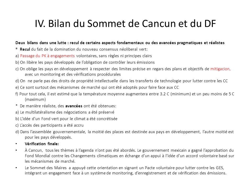 IV. Bilan du Sommet de Cancun et du DF Deux bilans dans une lutte : recul de certains aspects fondamentaux ou des avancées pragmatiques et réalistes *