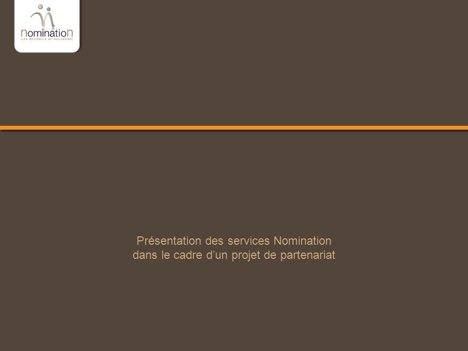 www.nomination.fr Les 200 000 décideurs qui font le business en France Présentation des services Nomination dans le cadre dun projet de partenariat