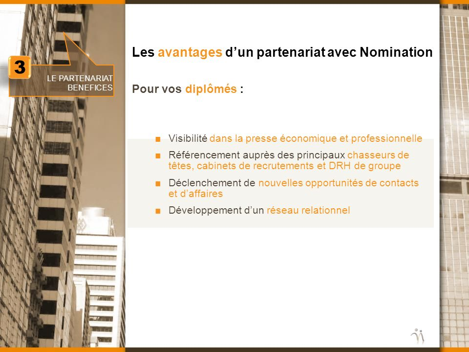 www.nomination.fr Les avantages dun partenariat avec Nomination Visibilité dans la presse économique et professionnelle Référencement auprès des princ