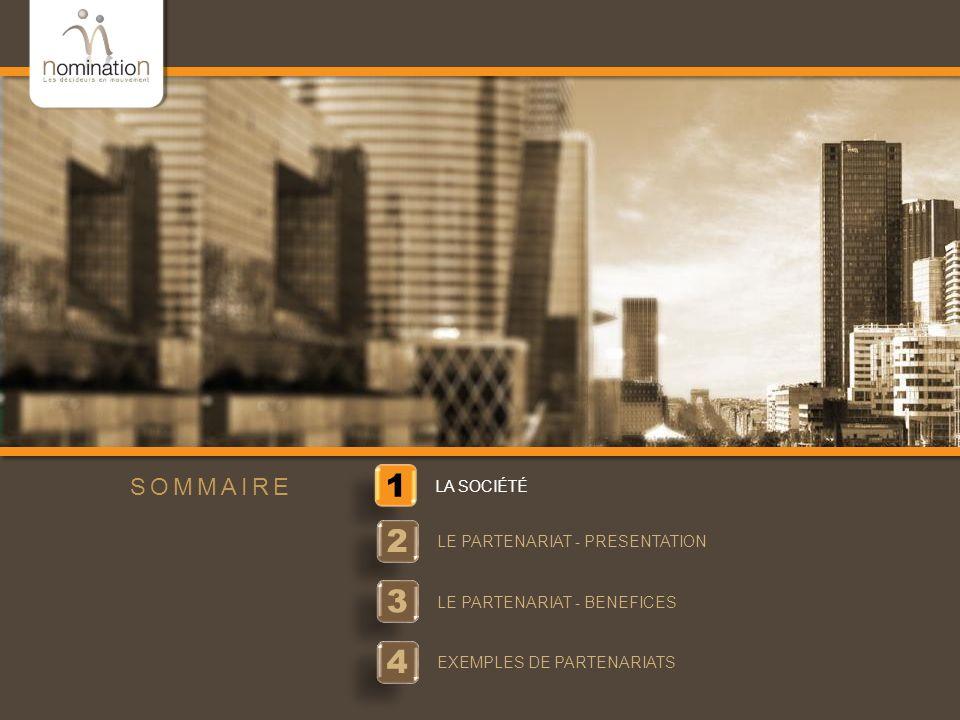 www.nomination.fr 1 LA SOCIÉTÉ 2 2 LE PARTENARIAT - PRESENTATION 3 3 LE PARTENARIAT - BENEFICES SOMMAIRE 4 4 EXEMPLES DE PARTENARIATS