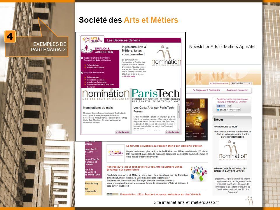 www.nomination.fr EXEMPLES DE PARTENARIATS Société des Arts et Métiers 4 4 Newsletter Arts et Métiers AgorAM Site internet arts-et-metiers.asso.fr