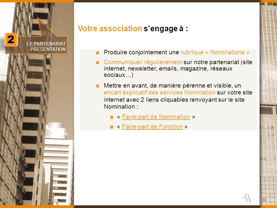 www.nomination.fr 2 2 LE PARTENARIAT PRESENTATION Votre association sengage à : Produire conjointement une rubrique « Nominations » Communiquer réguli