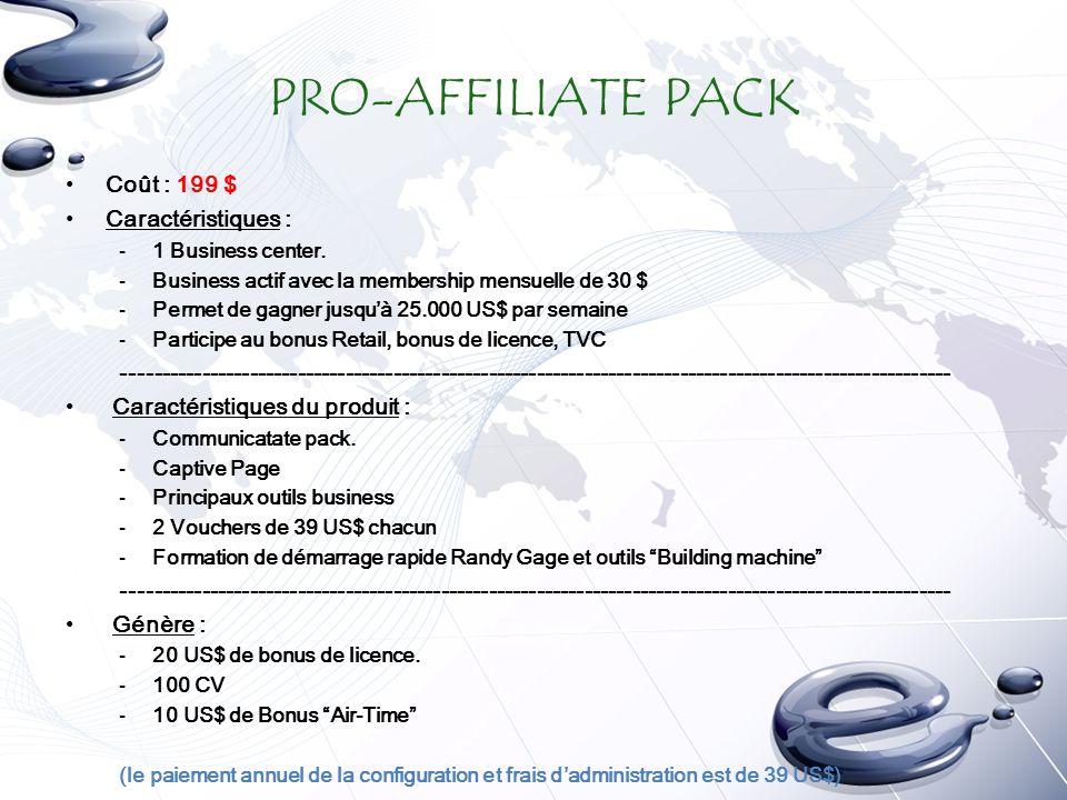 PRO-AFFILIATE PACK Coût : 199 $ Caractéristiques : -1 Business center.