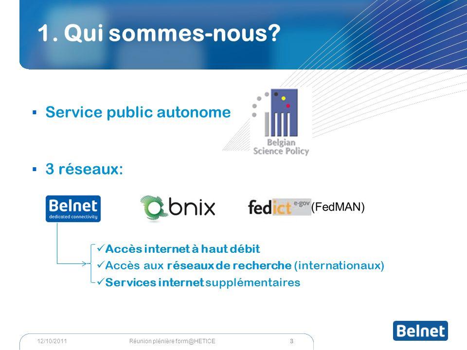 2. Qui sommes-nous? (1) 4 Réunion plénière form@HETICE12/10/2011