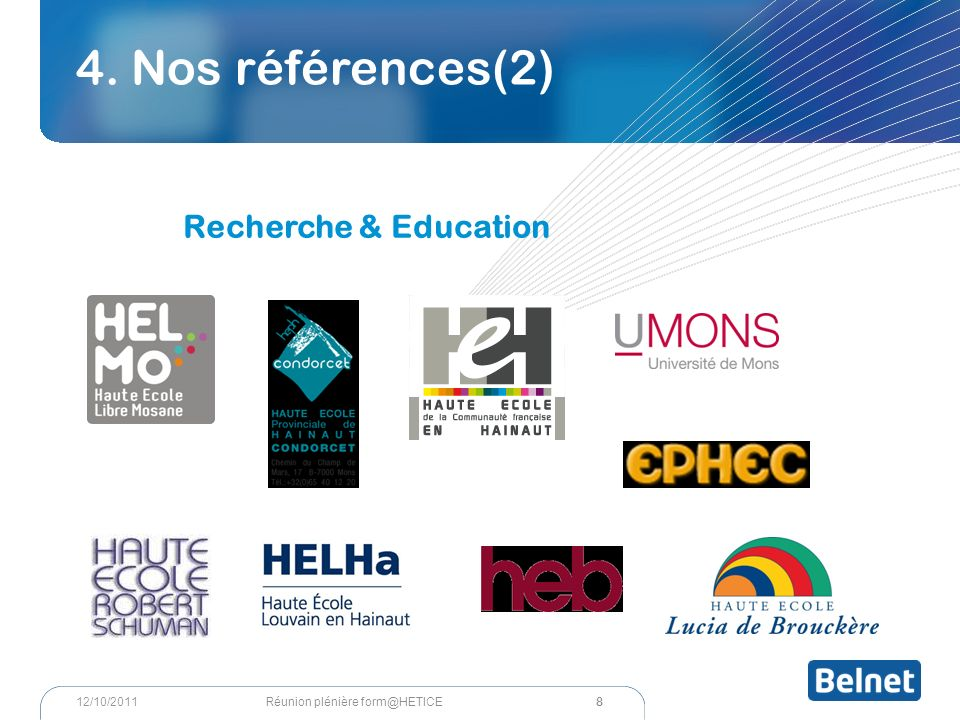 4. Nos références(2) Recherche & Education 8 Réunion plénière form@HETICE12/10/2011