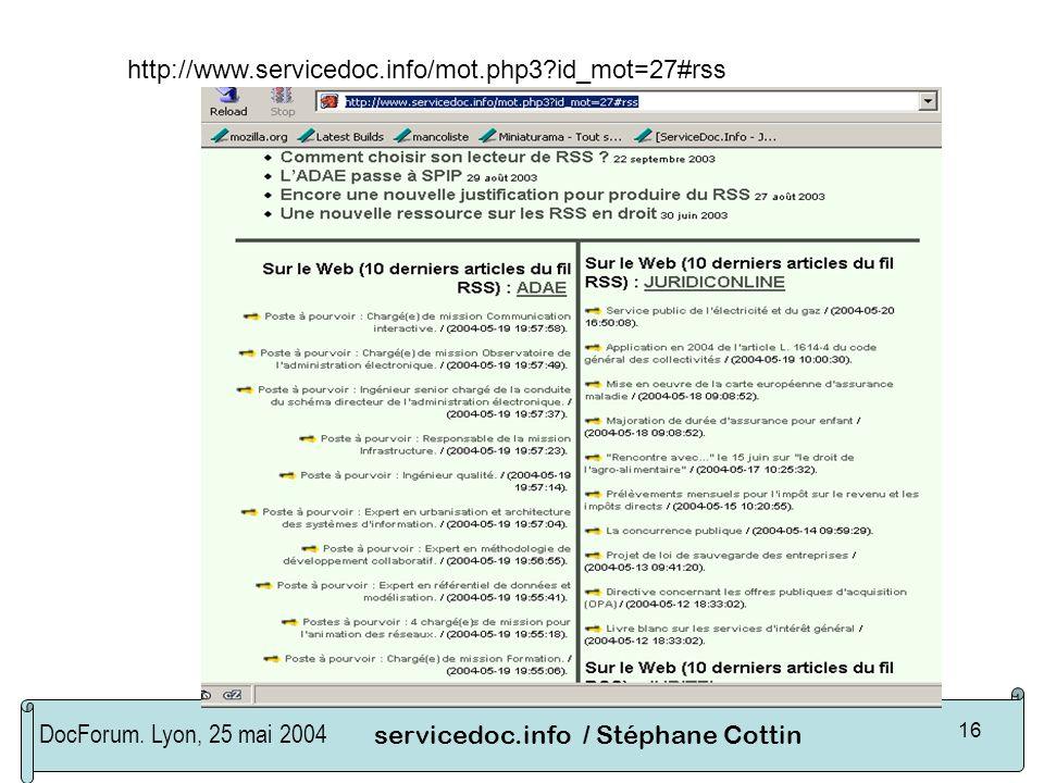 DocForum. Lyon, 25 mai 2004servicedoc.info / Stéphane Cottin 16 http://www.servicedoc.info/mot.php3?id_mot=27#rss