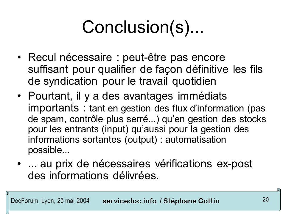 DocForum. Lyon, 25 mai 2004servicedoc.info / Stéphane Cottin 20 Conclusion(s)... Recul nécessaire : peut-être pas encore suffisant pour qualifier de f