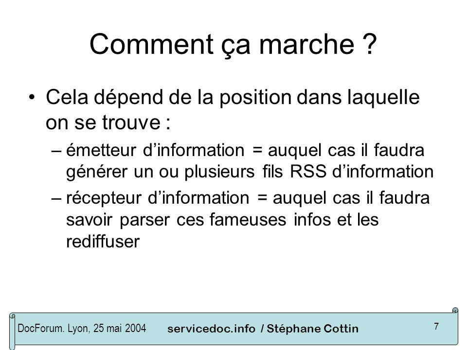 DocForum. Lyon, 25 mai 2004servicedoc.info / Stéphane Cottin 7 Comment ça marche ? Cela dépend de la position dans laquelle on se trouve : –émetteur d