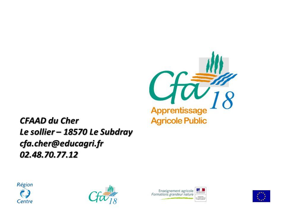 CFAAD du Cher Le sollier – 18570 Le Subdray cfa.cher@educagri.fr02.48.70.77.12