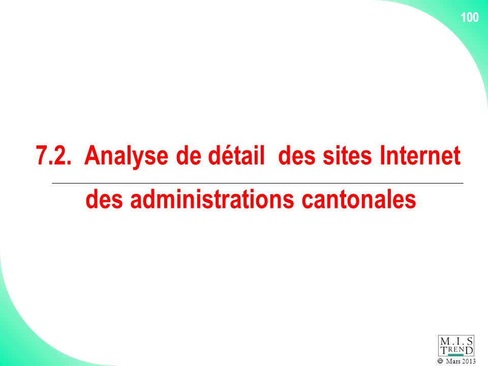 Mars 2013 100 7.2. Analyse de détail des sites Internet des administrations cantonales