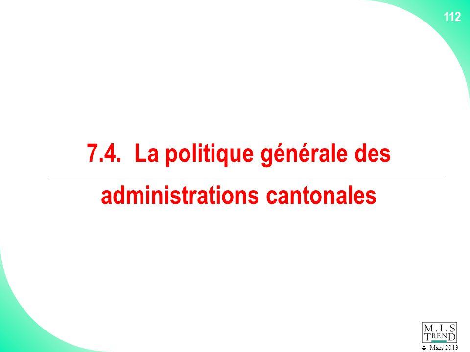 Mars 2013 112 7.4. La politique générale des administrations cantonales