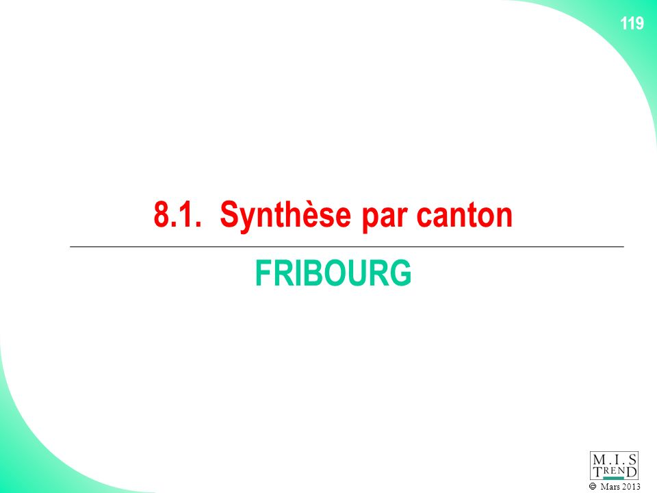 Mars 2013 119 8.1. Synthèse par canton FRIBOURG