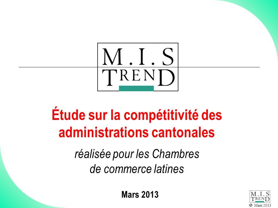 Mars 2013 Étude sur la compétitivité des administrations cantonales réalisée pour les Chambres de commerce latines
