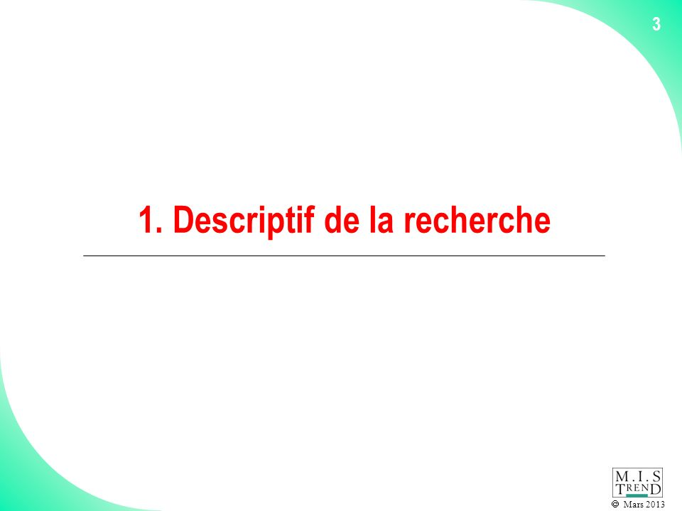 Mars 2013 4 Contexte et méthodologie interrogation dun échantillon dentreprises, à raison de 100 par canton participant à lenquête.