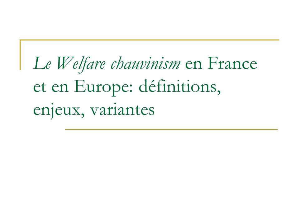 Le Welfare chauvinism en France et en Europe: définitions, enjeux, variantes