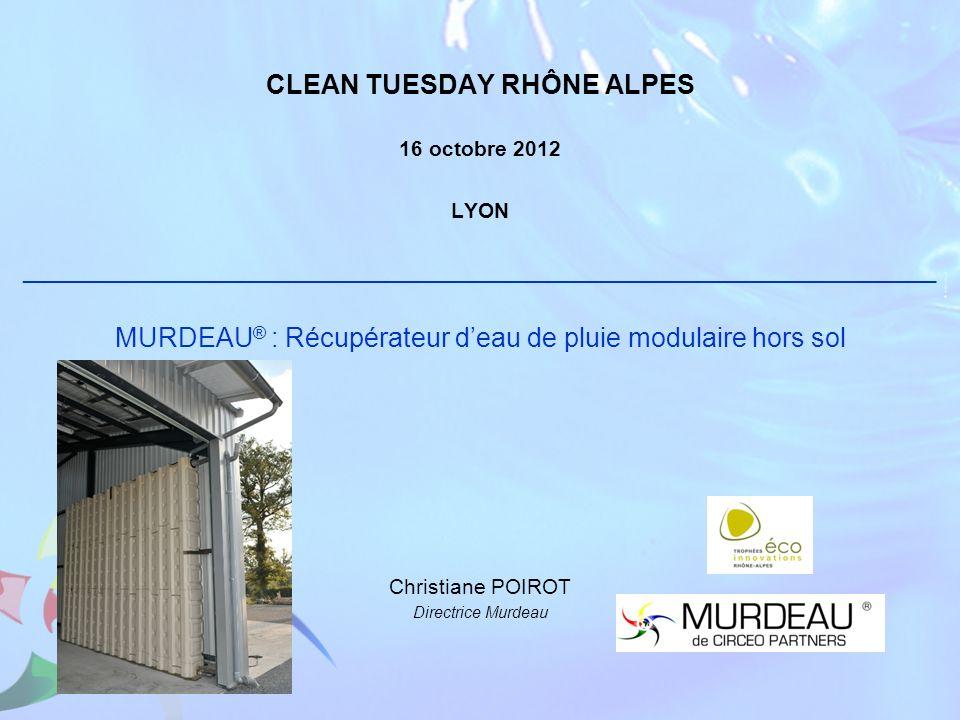 CLEAN TUESDAY RHÔNE ALPES 16 octobre 2012 LYON _____________________________________________________________________________ MURDEAU ® : Récupérateur