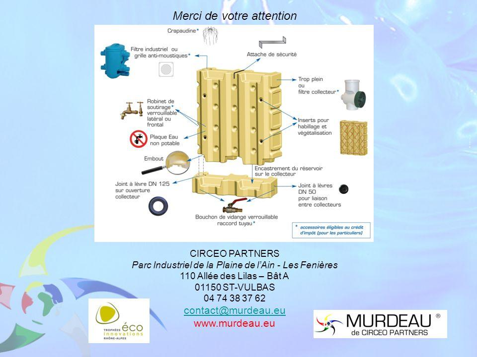 Merci de votre attention CIRCEO PARTNERS Parc Industriel de la Plaine de lAin - Les Fenières 110 Allée des Lilas – Bât A 01150 ST-VULBAS 04 74 38 37 6