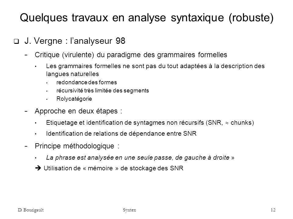D.Bourigault Syntex 12 Quelques travaux en analyse syntaxique (robuste) J.