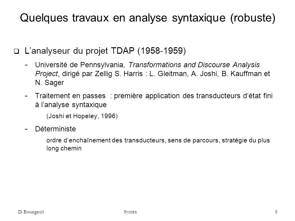 D.Bourigault Syntex 9 Quelques travaux en analyse syntaxique (robuste) F.
