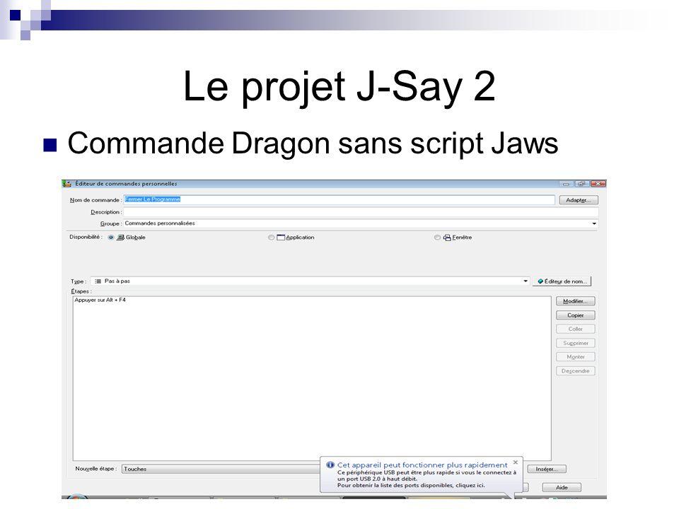 Commande Dragon sans script Jaws Le projet J-Say 2