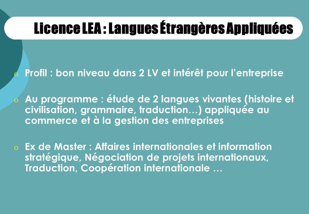 o Profil : bon niveau dans 2 LV et intérêt pour lentreprise o Au programme : étude de 2 langues vivantes (histoire et civilisation, grammaire, traduct