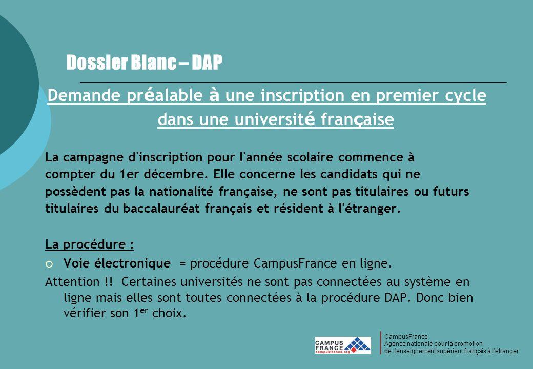 CampusFrance CampusFrance Agence nationale pour la promotion de lenseignement supérieur français à létranger Dossier Blanc – DAP Demande pr é alable à