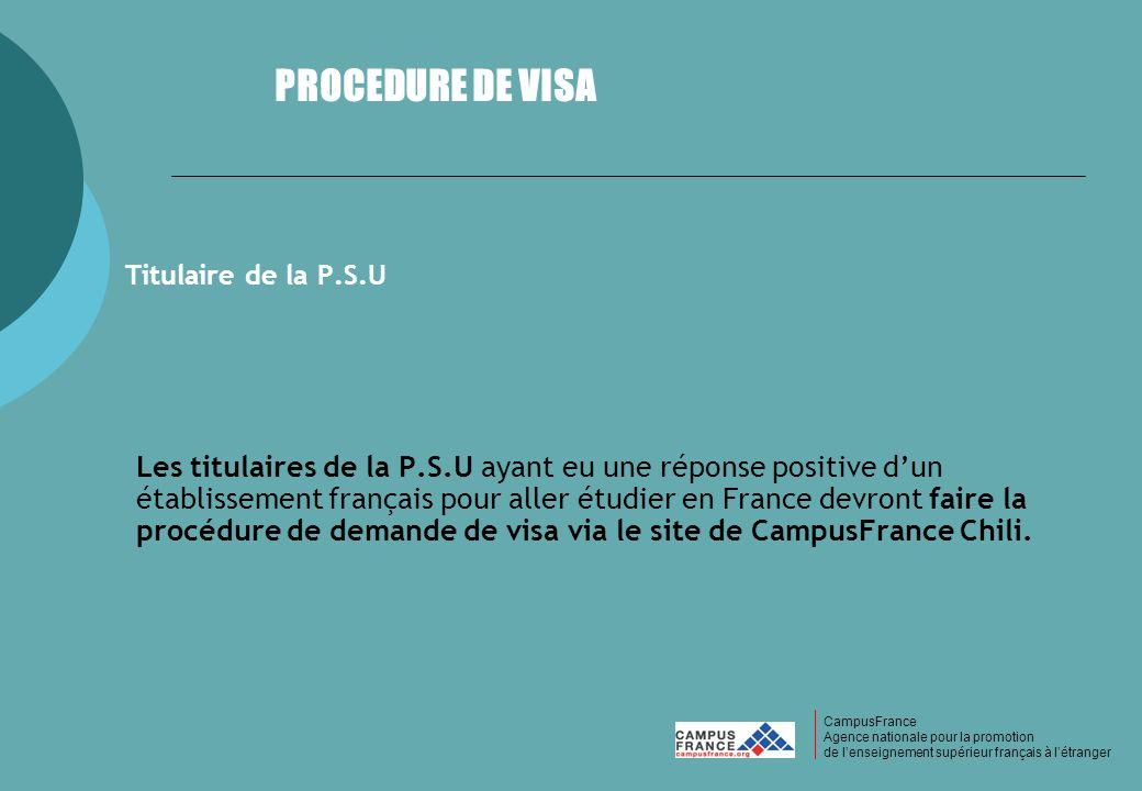 CampusFrance CampusFrance Agence nationale pour la promotion de lenseignement supérieur français à létranger Titulaire de la P.S.U Les titulaires de l
