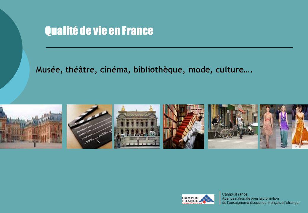 CampusFrance CampusFrance Agence nationale pour la promotion de lenseignement supérieur français à létranger Qualité de vie en France Musée, théâtre,