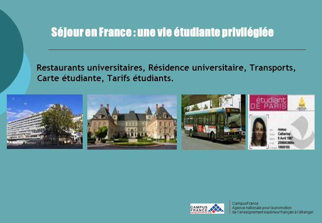 CampusFrance CampusFrance Agence nationale pour la promotion de lenseignement supérieur français à létranger Séjour en France : une vie étudiante priv